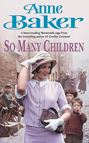 So Many Children: A young woman struggles for a brighter tomorrow (9780755301348) by Anne Baker