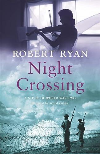 Night Crossing: ROBERT RYAN