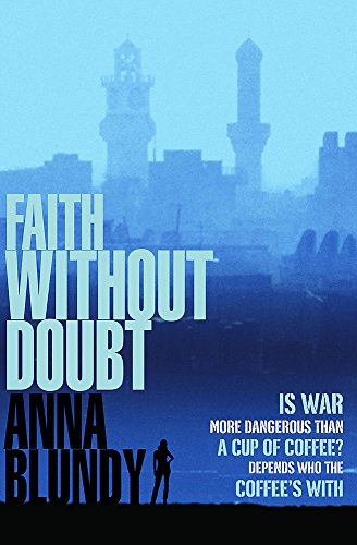 Faith Without Doubt: Anna Blundy
