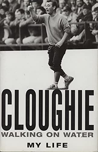 9780755303250: Cloughie : Walking on Water: An Autobiography