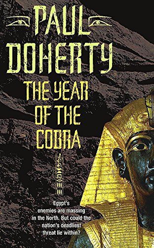 The Year of the Cobra (Ancient Egypt Trilogy) (075530344X) by Paul Doherty
