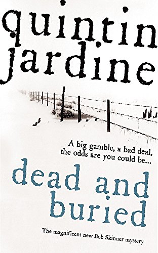 Dead and Buried (Bob Skinner Mysteries): Jardine, Quintin