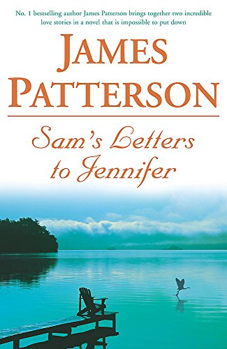SAM'S LETTER TO JENNIFER: JAMES PATTERSON