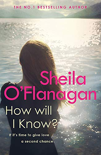 9780755307593: How Will I Know?: A life-affirming read of love, loss and letting go