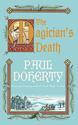 9780755307753: The Magician's Death (Hugh Corbett Mysteries, Book 14): A twisting medieval mystery of intrigue and suspense