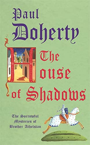 9780755307777: The House of Shadows (Sorrowful Mysteries of Brother Athelstan)