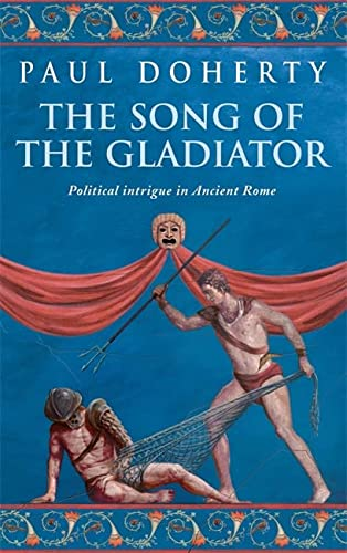 9780755307791: The Song of the Gladiator (Ancient Rome Mysteries)