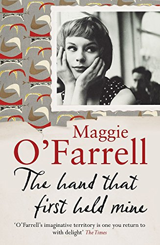 Hand That First Held Mine.: Maggie. O'FARRELL