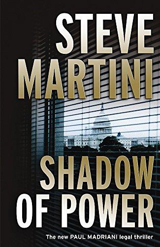 Shadow of Power: A Paul Madriani Novel -- First 1st Edition w/ Dust Jacket: Steve Martini