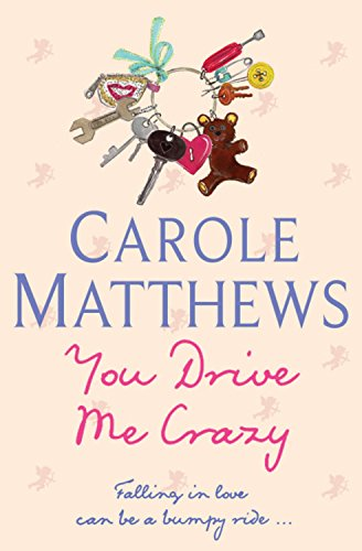 You Drive Me Crazy (9780755309962) by CAROLE MATTHEWS