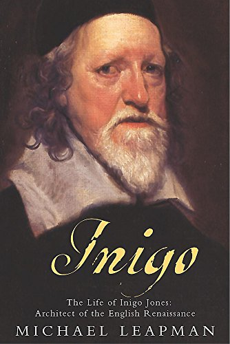 Inigo: The Troubled life of Inigo Jones, architect of the English Renaissance.