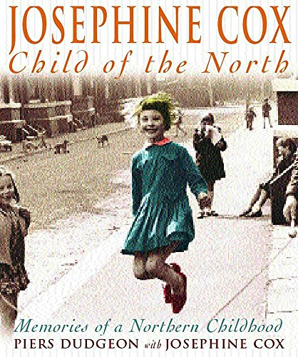 9780755310043: Josephine Cox: Child of the North - Memories of a Northern Childhood