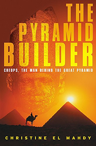 9780755310098: The Pyramid Builder : Cheops, the Man Behind the Great Pyramid