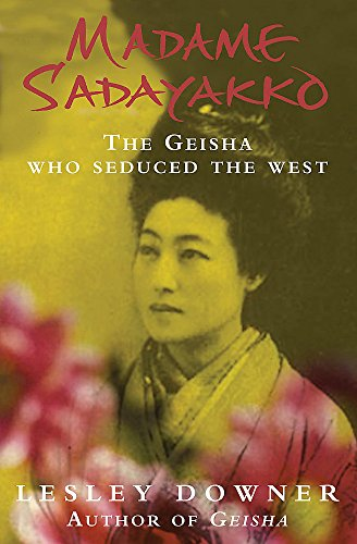 9780755310326: Madame Sadayakko: The Geisha who Seduced the West