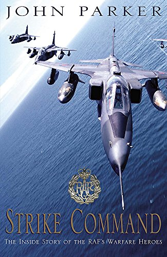 9780755310586: Strike Command: The Inside Story of the RAF's Warfare Heroes