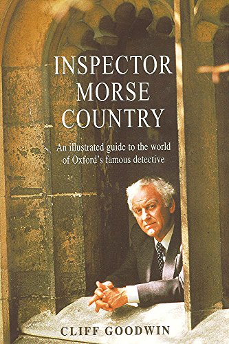 9780755310647: Inspector Morse Country: An Illustrated Guide to the World of Oxford's Famous Detective