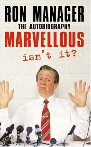 9780755310777: Marvellous, Isn't It?: Ron Manager: the Autobiography