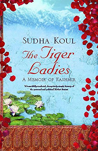 The Tiger Ladies A Memoir of Kashmir