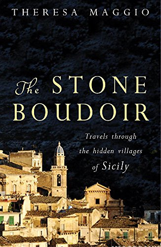 9780755311255: The Stone Boudoir: In Search of the Hidden Villages of Sicily