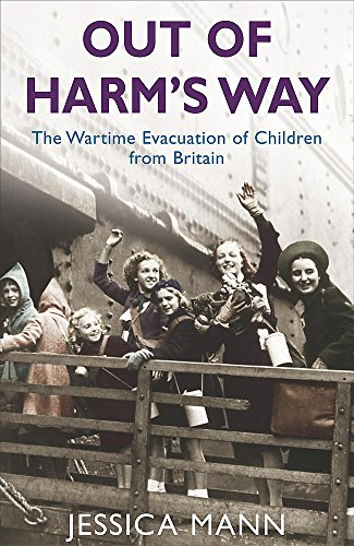 9780755311385: Out of Harm's Way: The Wartime Evacuation of Children from Britain