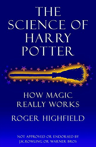 9780755311507: The Science of Harry Potter: How Magic Really Works