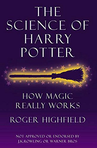 9780755311514: The Science of Harry Potter: How Magic Really Works