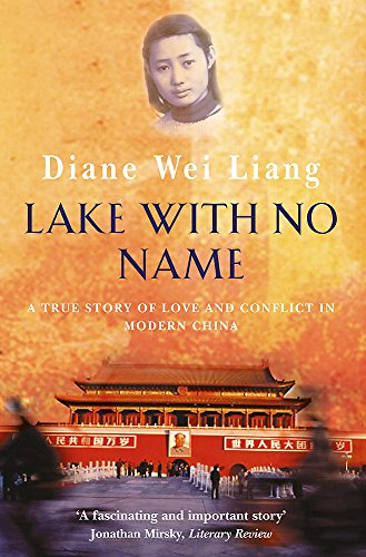 Lake with No Name: A True Story: Diane Wei Liang
