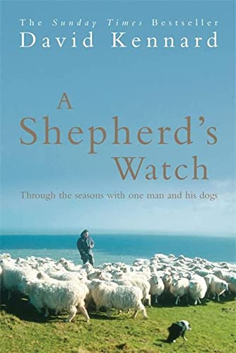 9780755312351: A Shepherd's Watch: Through the Seasons with One Man and His Dogs
