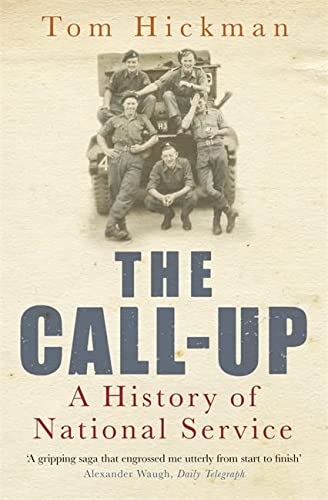 9780755312412: The Call-Up: A History of National Service