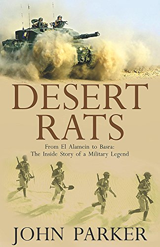 9780755312887: Desert Rats: From El Alamein to Basra: The Inside Story of a Military Legend