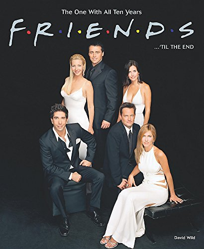 9780755313211: Friends ... 'til the End: The One With All Ten Years
