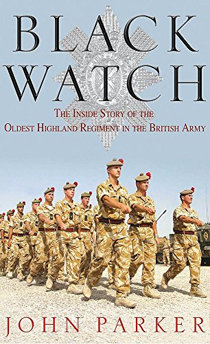 9780755313495: Black Watch: The Inside Story of the Oldest Highland Regiment in the British Army