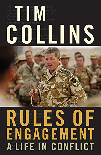 Rules Of Engagement: A Life In Conflict (UNCOMMON HARDBACK FIRST EDITION SIGNED BY TIM COLLINS)