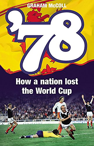 9780755314096: '78: How a Nation Lost the World Cup