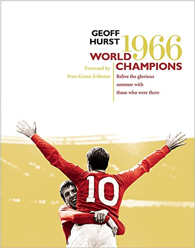 !966 World Champions: Relive The Glorious Summer With Those Who Were There (UNCOMMON HARDBACK FIR...