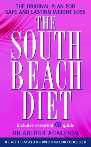 9780755314164: The South Beach Diet: The Delicious, Doctor-designed, Foolproof Plan for Fast and Healthy Weight Loss