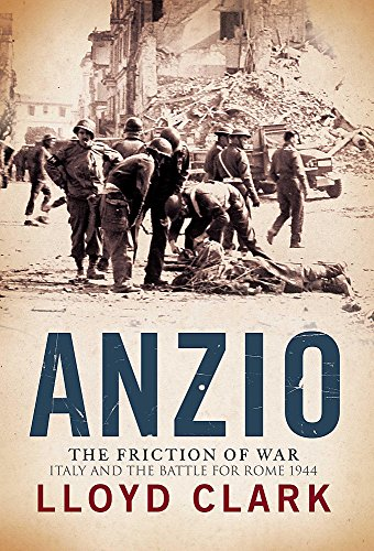 9780755314201: Anzio The Friction of War Italy & the Battle for Rome 1944