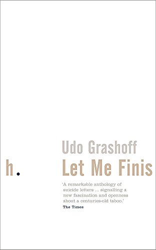 Let Me Finish, A Remarkable anthology of Suicide Letters.signalling a New Fascination and Openiness...
