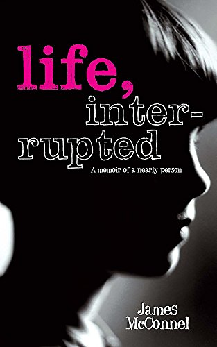 9780755315031: Life, Interrupted: The Memoir of a Nearly Person [Hardcover]
