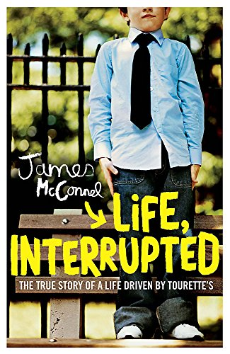 'LIFE, INTERRUPTED: THE TRUE STORY OF A LIFE DRIVEN BY TOURETTE'S': JAMES MCCONNEL