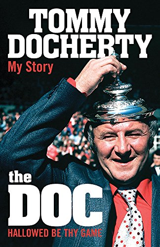 THE DOC My Story Hallowed Be Thy Game (SIGNED COPY): DOCHERTY, Tommy