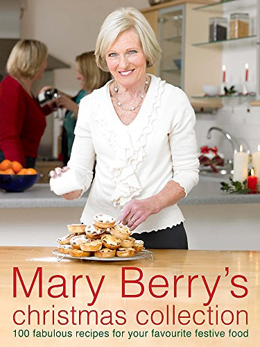 9780755315628: Mary Berry's Christmas Collection: Over 100 Fabulous Recipes for Your Favourite Festive Food