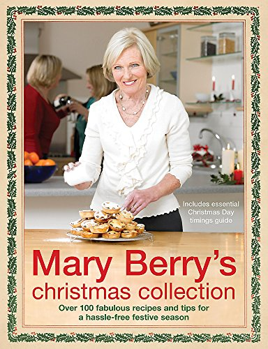 9780755315635: Mary Berry's Christmas Collection: Over 100 Fabulous Recipes and Tips for a Trouble-free Festive Season