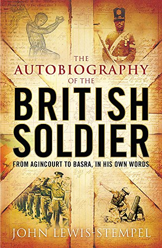 9780755315819: Autobiography of the British Soldier: From Agincourt to Basra in His Own Words