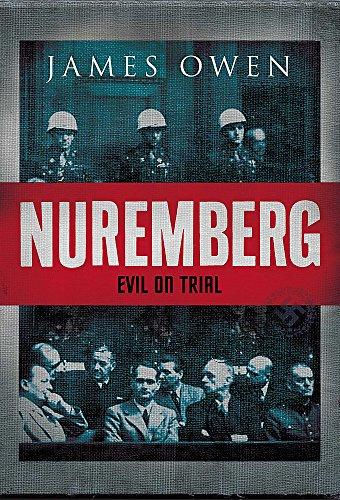 Nuremberg: Evil on Trial: James Owen