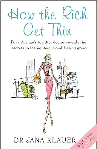 9780755316175: How the Rich Get Thin: Park Avenue's Top Diet Doctor Reveals the Secrets to Losing Weight and Feeling Great