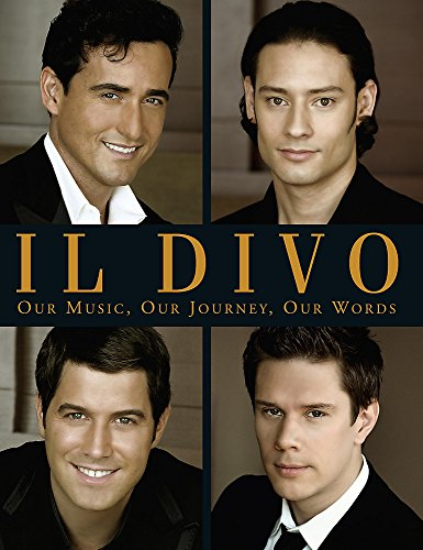 Il Divo : Our Music , Our Journey , Our Words: Il Divo