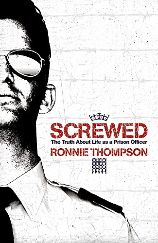 9780755316656: Screwed: The Truth About Life as a Prison Officer