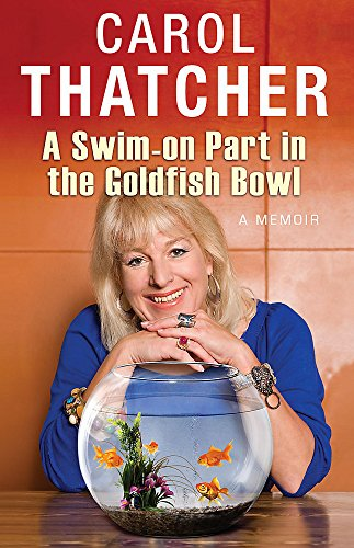 9780755317066: SWIM ON PART IN THE GOLDFISH BOWL: A MEMOIR [Hardcover]