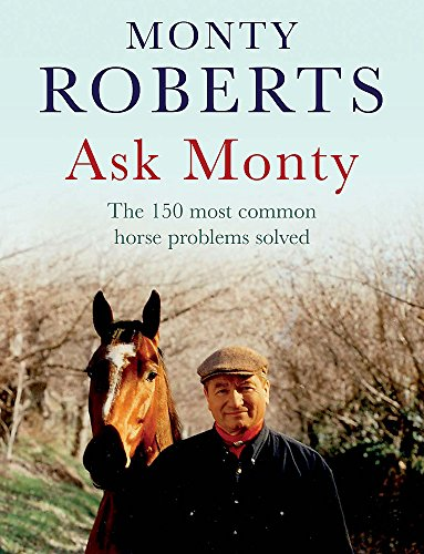 9780755317226: Ask Monty: The 170 most common horse problems solved: The 150 Most Common Horse Problems Solved